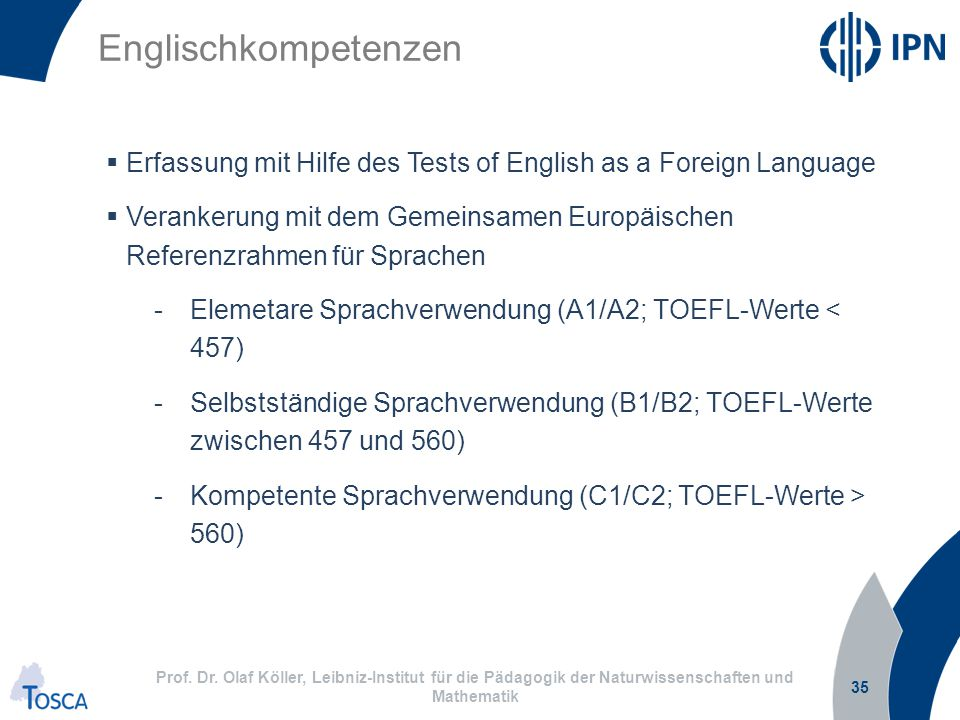 Englischkompetenzen Erfassung mit Hilfe des Tests of English as a Foreign Language.
