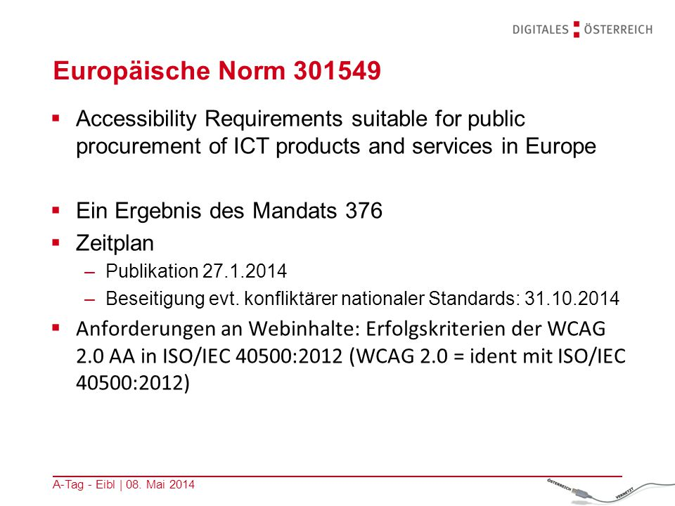 Europäische Norm 301549 Accessibility Requirements suitable for public procurement of ICT products and services in Europe.