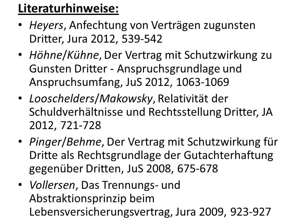Literaturhinweise: Heyers, Anfechtung von Verträgen zugunsten Dritter, Jura 2012, 539-542.