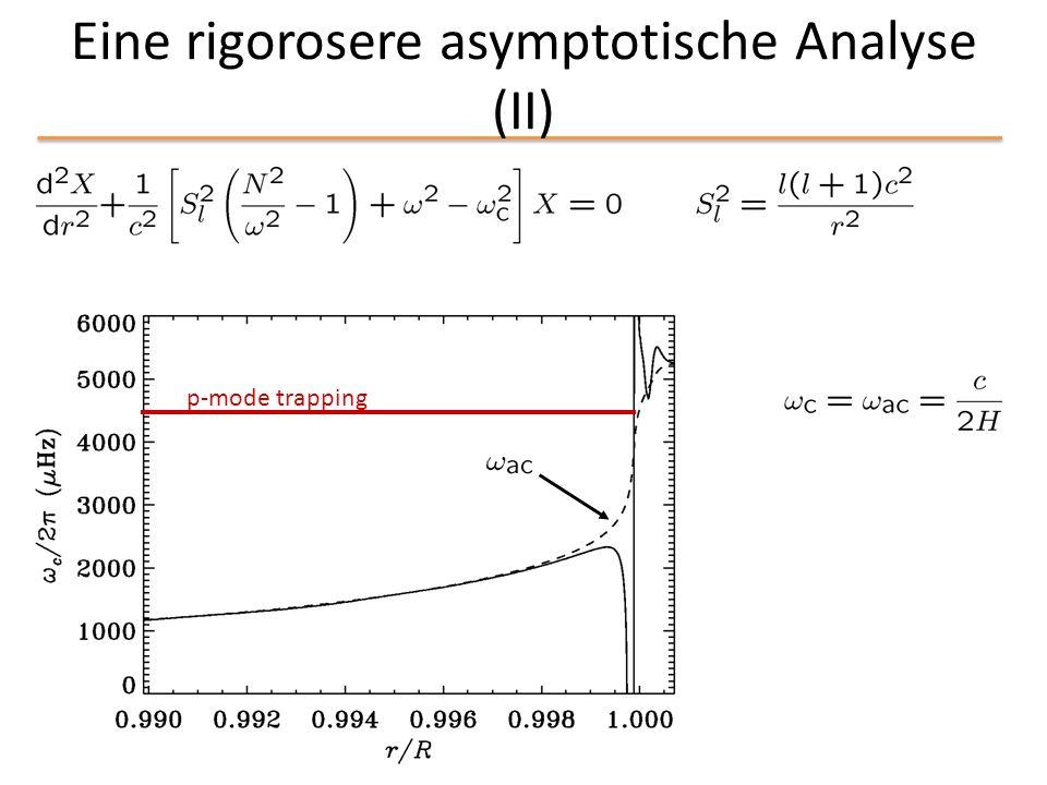 Eine rigorosere asymptotische Analyse (II)