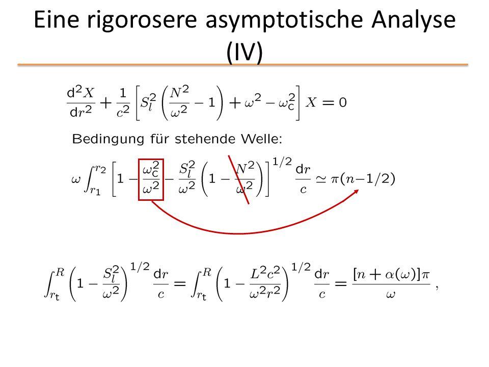 Eine rigorosere asymptotische Analyse (IV)