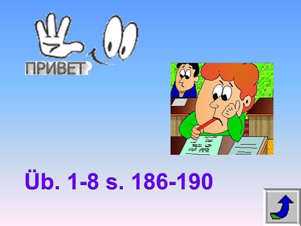 Üb. 1-8 s. 186-190
