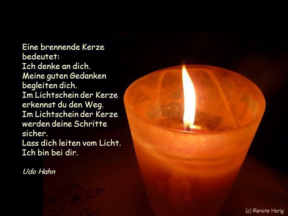 Eine brennende Kerze bedeutet: Ich denke an dich