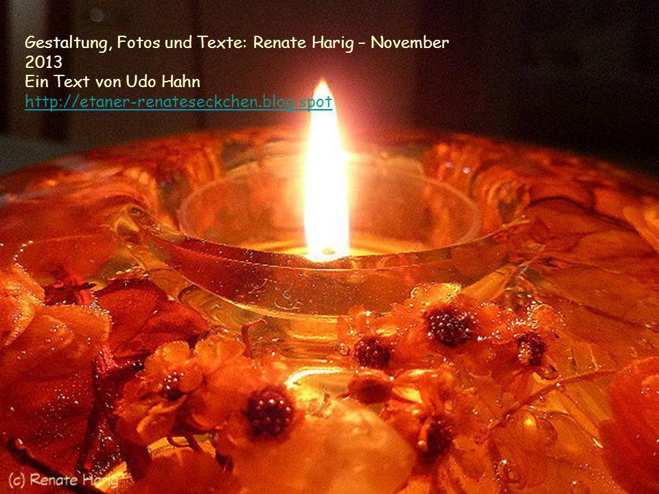 Gestaltung, Fotos und Texte: Renate Harig – November 2013