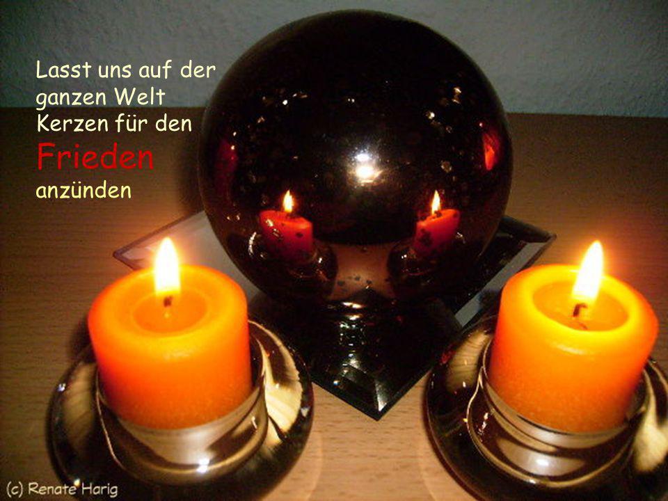 Lasst uns auf der ganzen Welt Kerzen für den Frieden anzünden