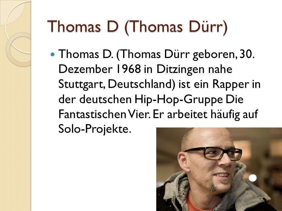 Thomas D (Thomas Dürr)