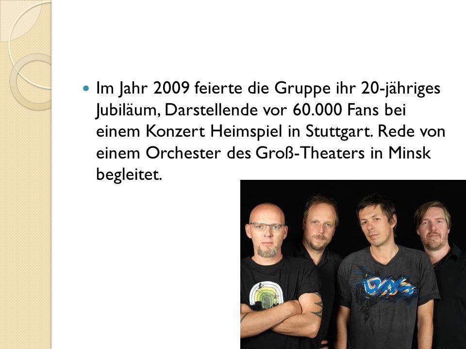 Im Jahr 2009 feierte die Gruppe ihr 20-jähriges Jubiläum, Darstellende vor 60.000 Fans bei einem Konzert Heimspiel in Stuttgart.