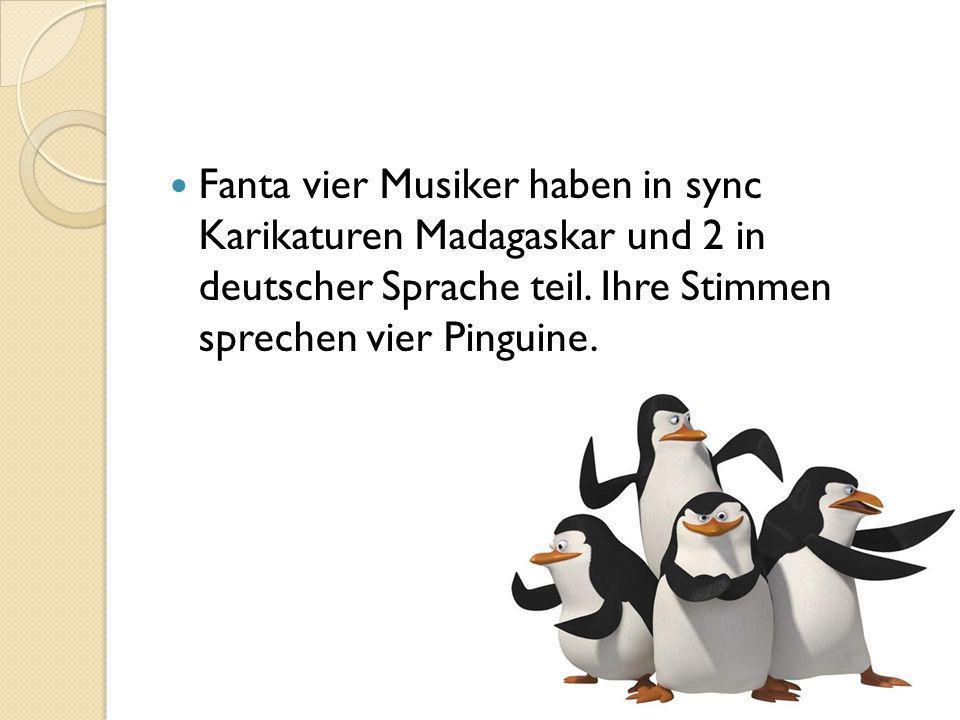 Fanta vier Musiker haben in sync Karikaturen Madagaskar und 2 in deutscher Sprache teil.