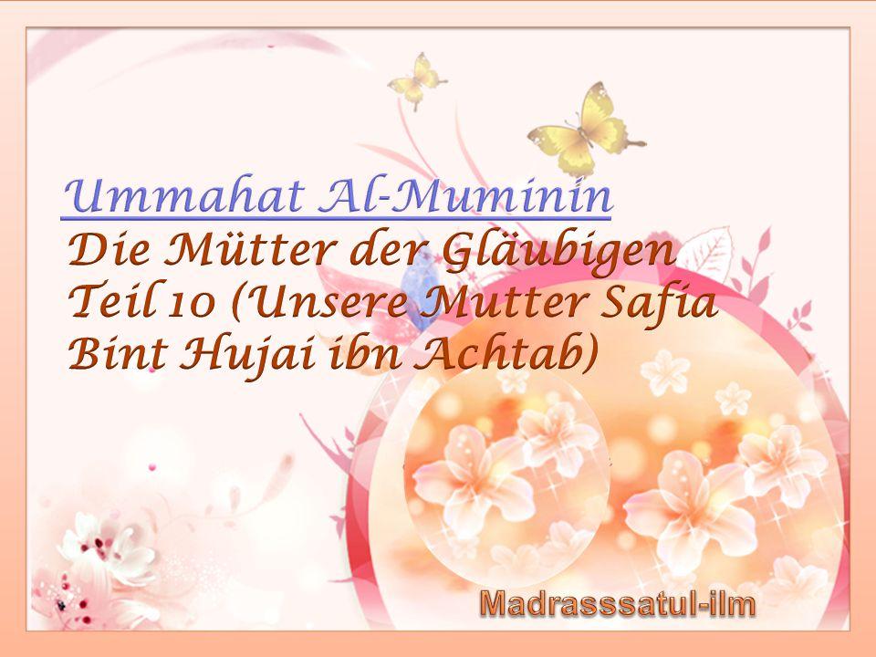 Ummahat Al-Muminin Die Mütter der Gläubigen Teil 10 (Unsere Mutter Safia Bint Hujai ibn Achtab) Madrasssatul-ilm.