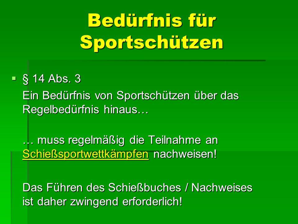 Bedürfnis für Sportschützen