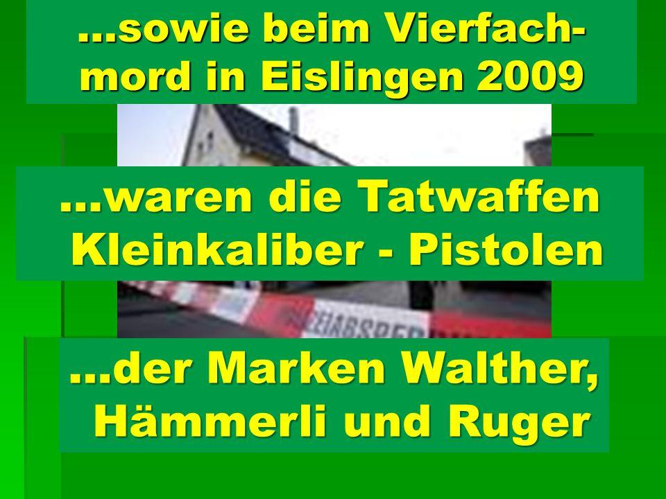 …sowie beim Vierfach-mord in Eislingen 2009