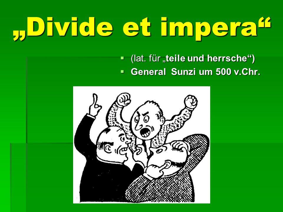 """""""Divide et impera (lat. für """"teile und herrsche )"""
