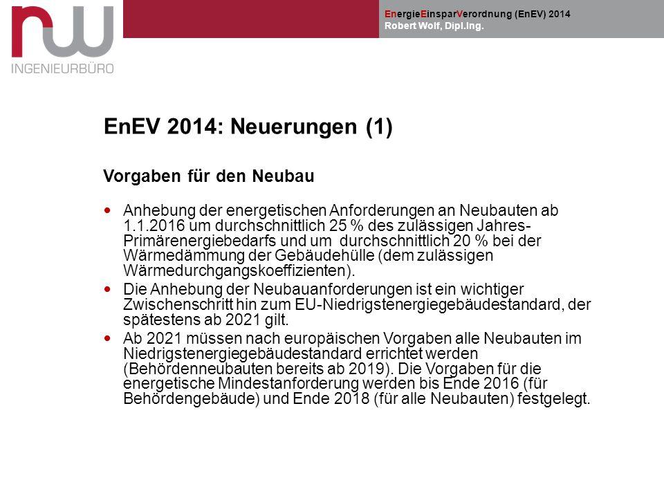 EnEV 2014: Neuerungen (1) Vorgaben für den Neubau