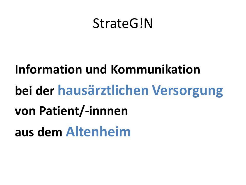 StrateG!N Information und Kommunikation bei der hausärztlichen Versorgung von Patient/-innnen aus dem Altenheim
