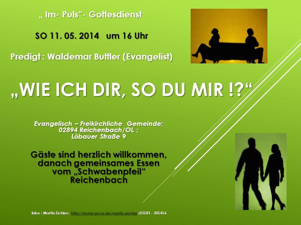 """"""" Im- Puls - Gottesdienst SO 11. 05"""