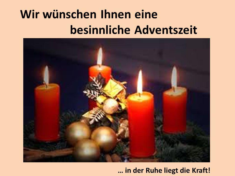 Wir wünschen Ihnen eine besinnliche Adventszeit
