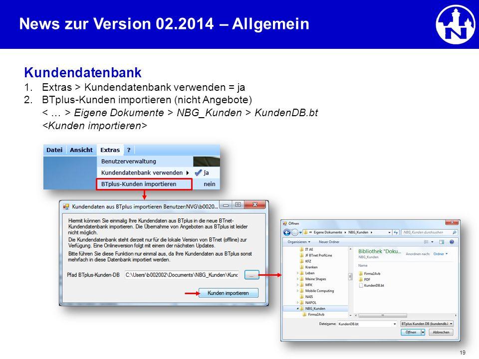 – Allgemein Kundendatenbank Extras > Kundendatenbank verwenden = ja