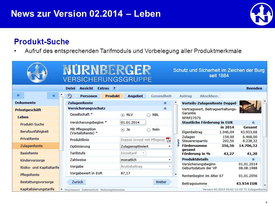 – Leben Produkt-Suche Aufruf des entsprechenden Tarifmoduls und Vorbelegung aller Produktmerkmale