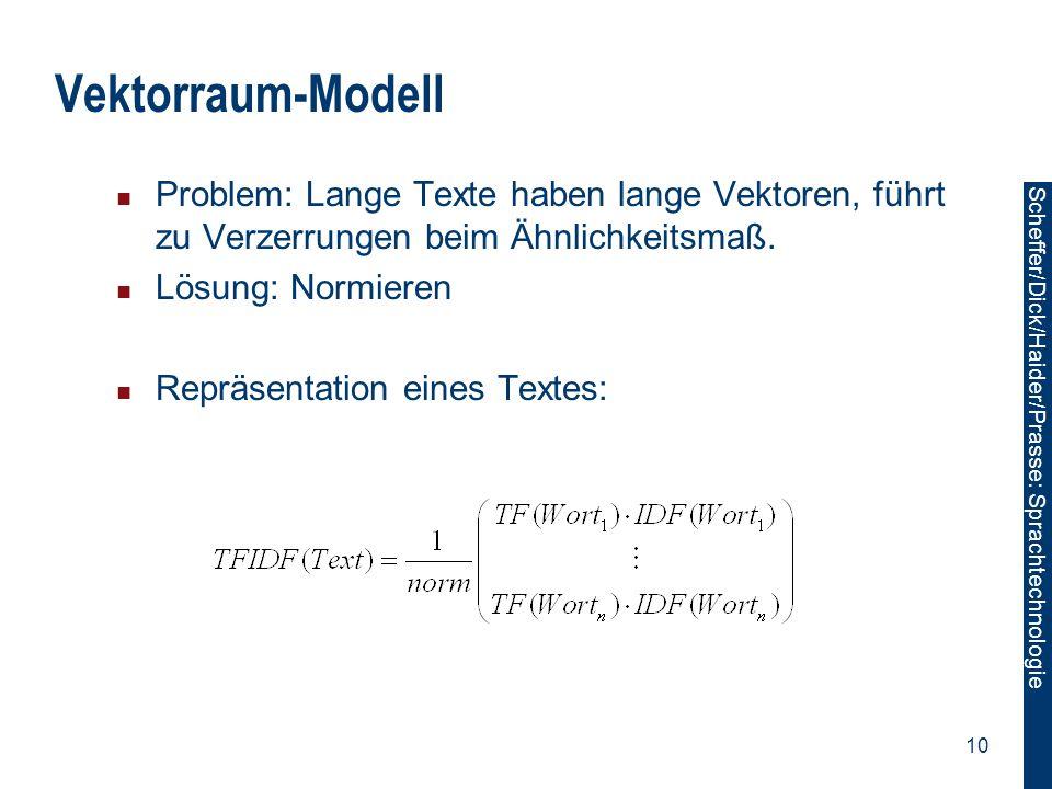 Vektorraum-Modell Problem: Lange Texte haben lange Vektoren, führt zu Verzerrungen beim Ähnlichkeitsmaß.