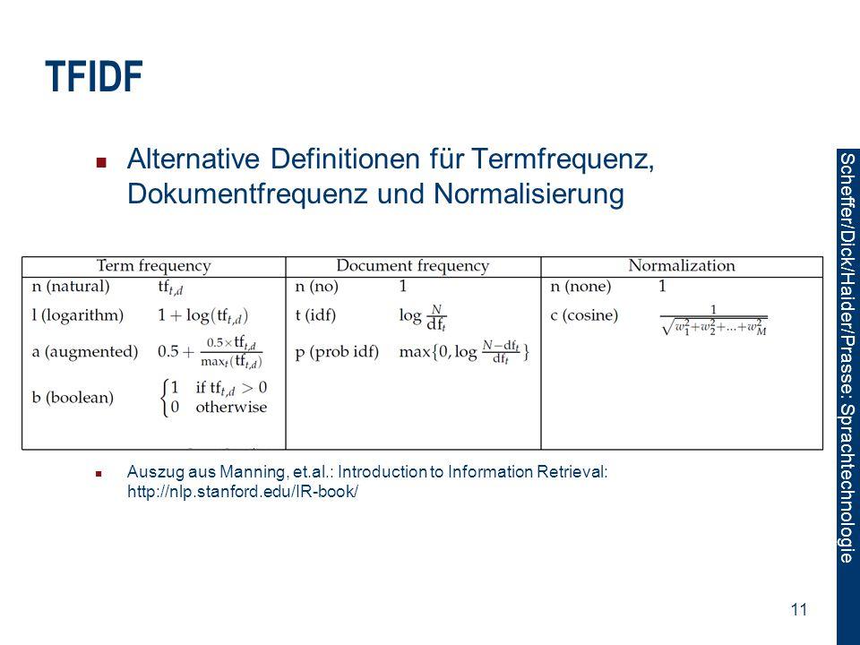 TFIDF Alternative Definitionen für Termfrequenz, Dokumentfrequenz und Normalisierung.