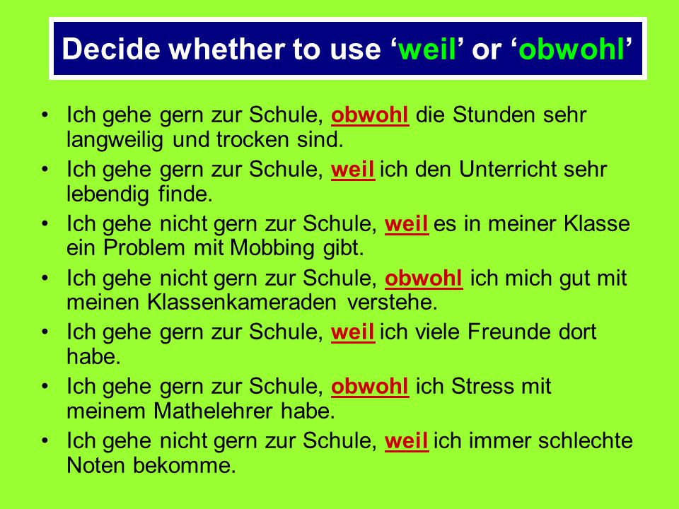 Decide whether to use 'weil' or 'obwohl'