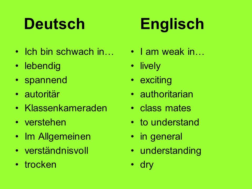 Deutsch Englisch Ich bin schwach in… lebendig spannend autoritär