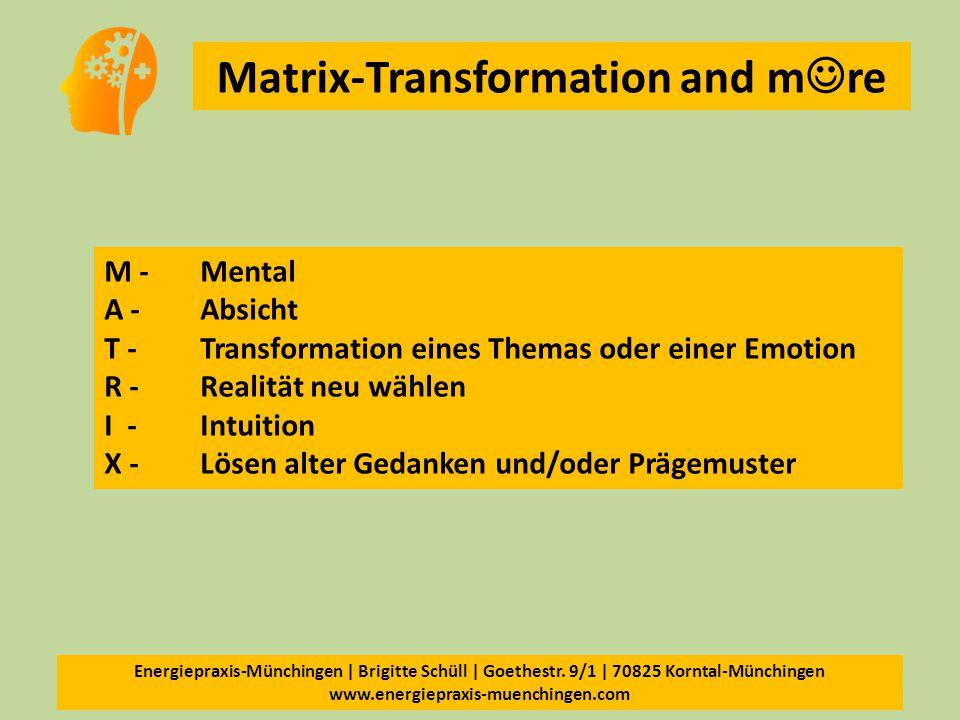 M - Mental A - Absicht. T - Transformation eines Themas oder einer Emotion. R - Realität neu wählen.