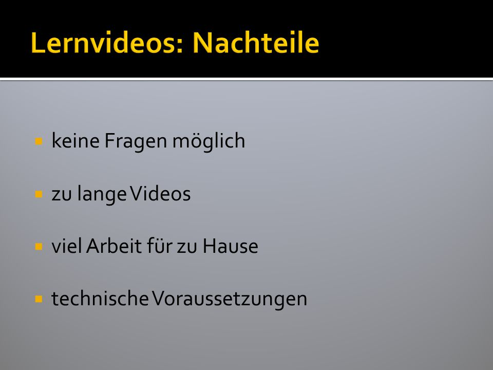 Lernvideos: Nachteile