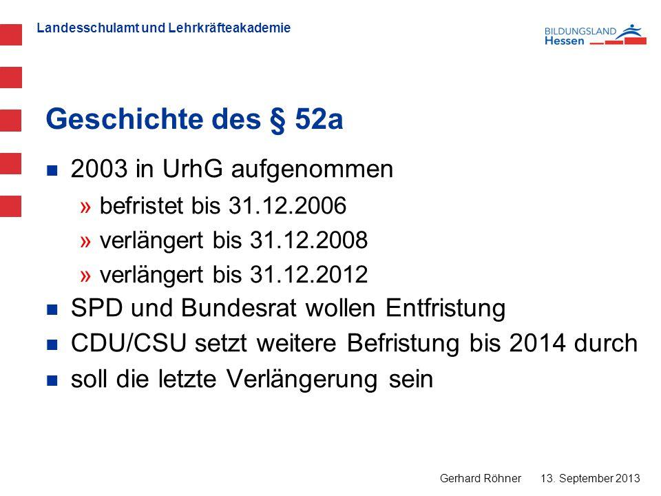 Geschichte des § 52a 2003 in UrhG aufgenommen