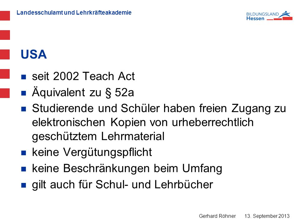 USA seit 2002 Teach Act Äquivalent zu § 52a