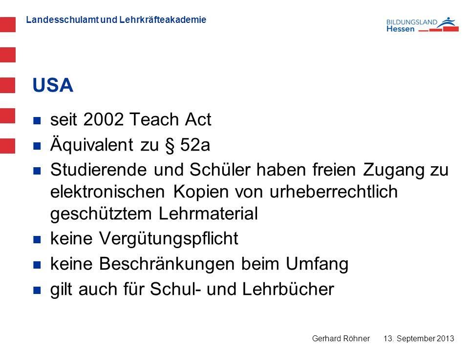 USA seit 2002 Teach Act Äquivalent zu § 52a