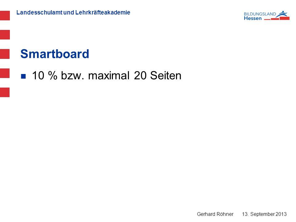 Smartboard 10 % bzw. maximal 20 Seiten Gerhard Röhner