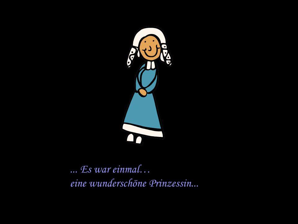 ... Es war einmal… eine wunderschöne Prinzessin...