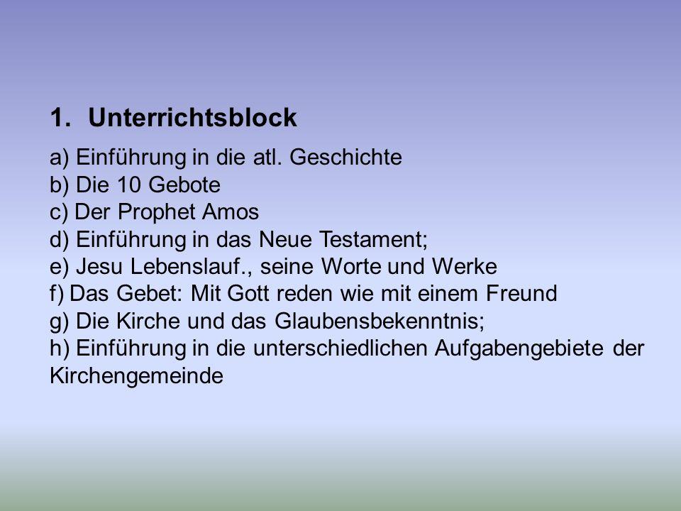 Unterrichtsblock a) Einführung in die atl. Geschichte b) Die 10 Gebote