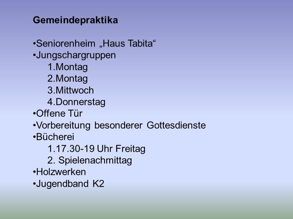 """Gemeindepraktika Seniorenheim """"Haus Tabita Jungschargruppen. Montag. Mittwoch. Donnerstag. Offene Tür."""