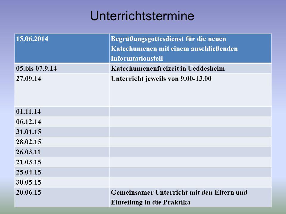 Unterrichtstermine 15.06.2014. Begrüßungsgottesdienst für die neuen Katechumenen mit einem anschließenden Informtationsteil.