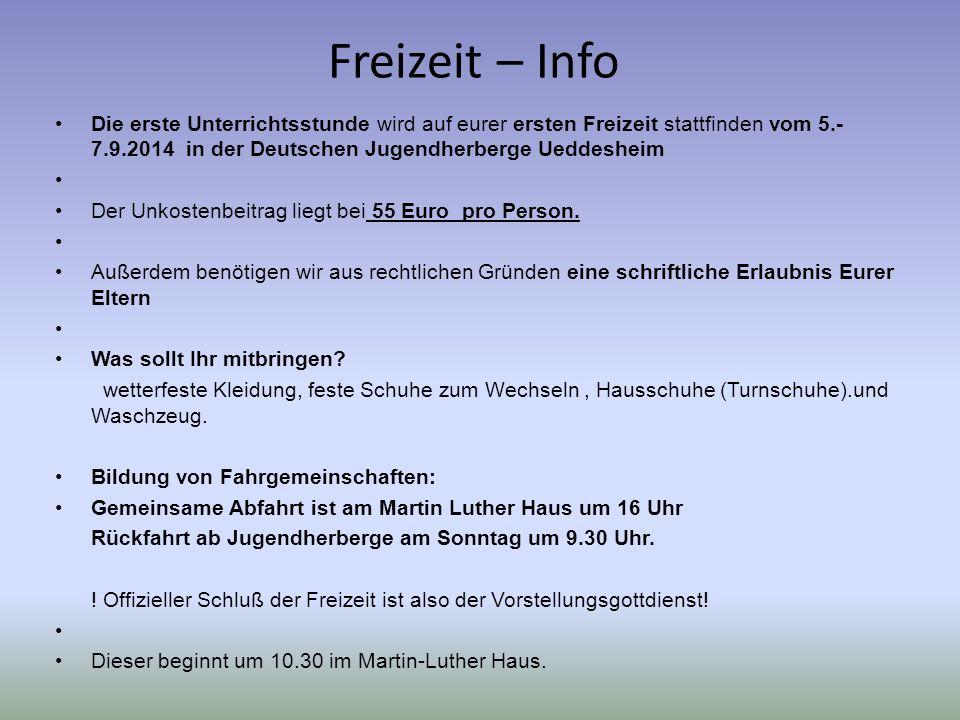 Freizeit – Info Die erste Unterrichtsstunde wird auf eurer ersten Freizeit stattfinden vom 5.-7.9.2014 in der Deutschen Jugendherberge Ueddesheim.