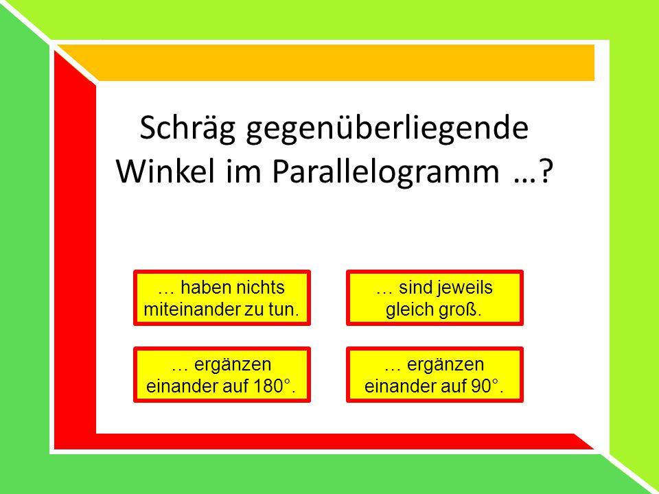 Schräg gegenüberliegende Winkel im Parallelogramm …
