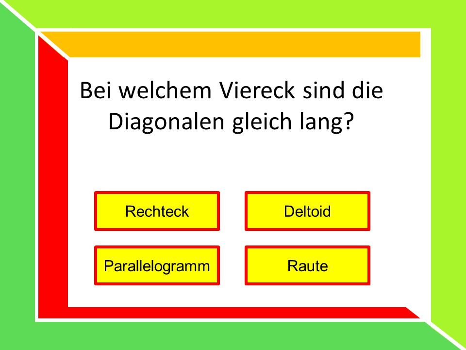 Bei welchem Viereck sind die Diagonalen gleich lang