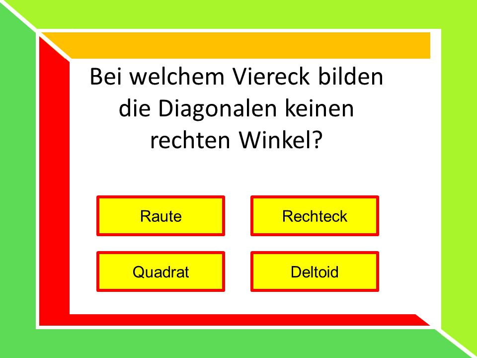 Bei welchem Viereck bilden die Diagonalen keinen rechten Winkel