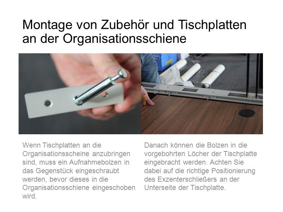 Montage von Zubehör und Tischplatten an der Organisationsschiene