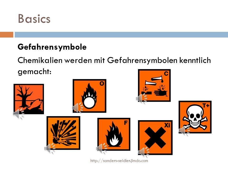 Basics Gefahrensymbole Chemikalien werden mit Gefahrensymbolen kenntlich gemacht: http://sanders-seidler.jimdo.com.