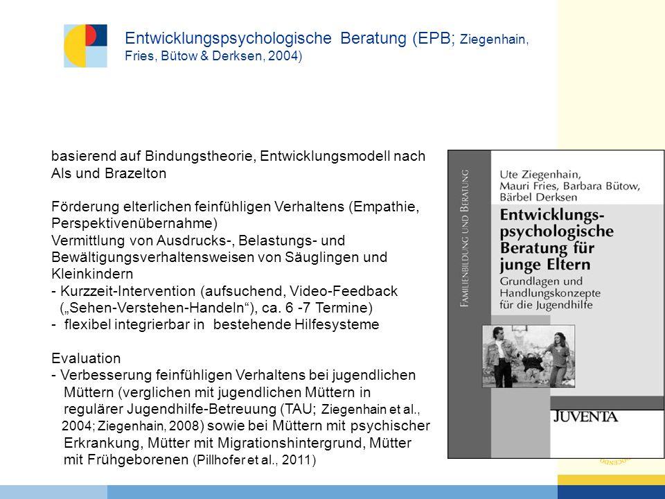 Entwicklungspsychologische Beratung (EPB; Ziegenhain, Fries, Bütow & Derksen, 2004)