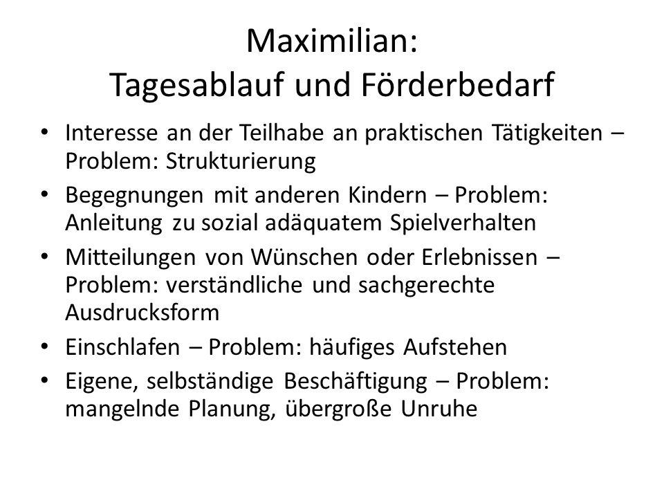 Maximilian: Tagesablauf und Förderbedarf
