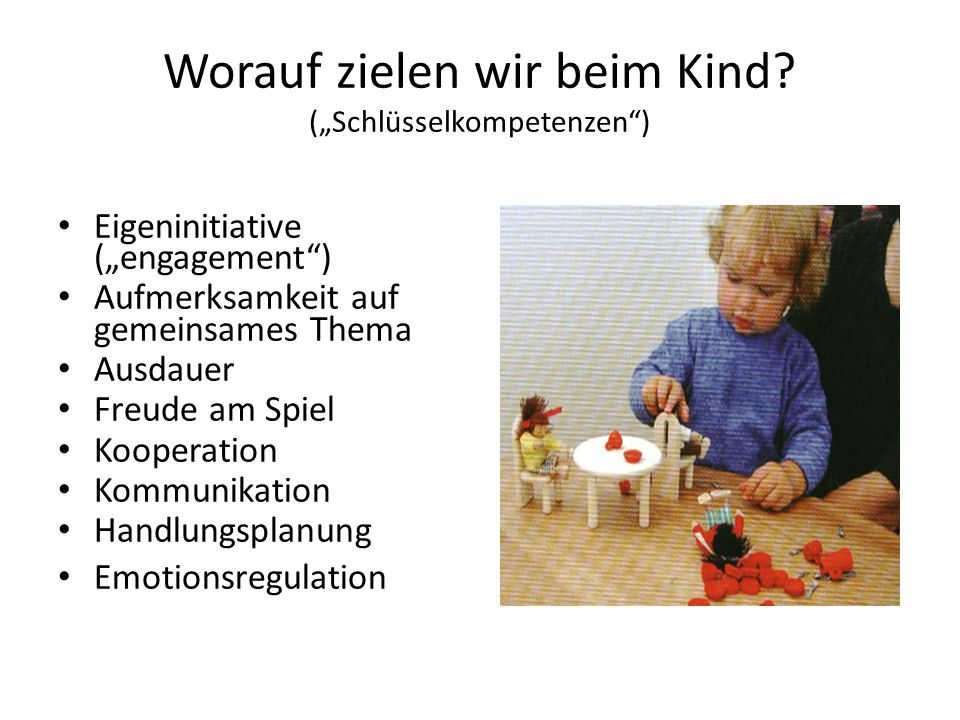 """Worauf zielen wir beim Kind (""""Schlüsselkompetenzen )"""