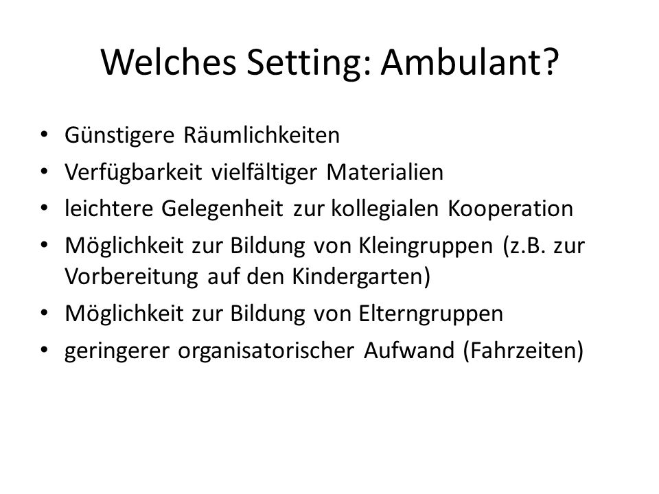 Welches Setting: Ambulant