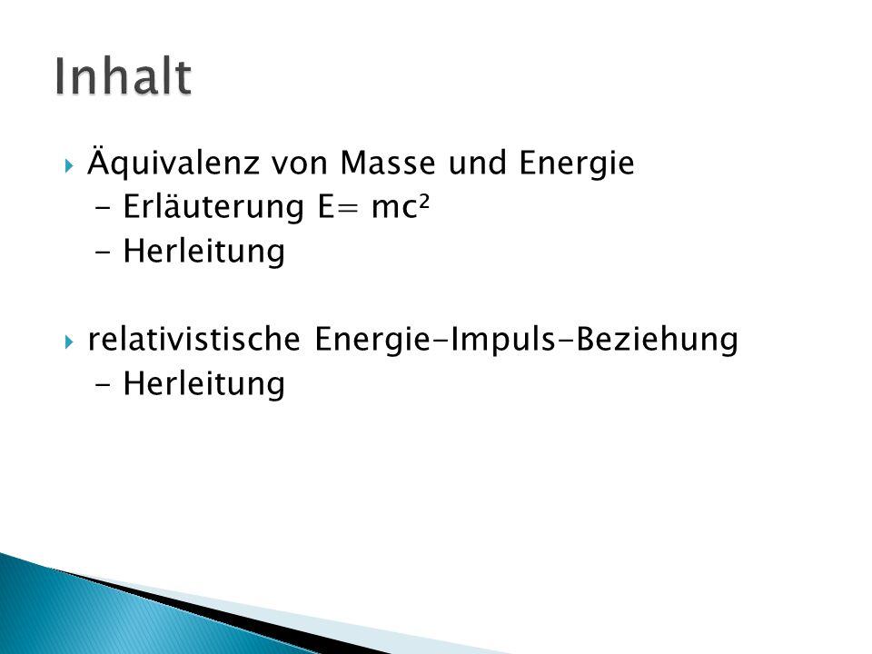 Inhalt Äquivalenz von Masse und Energie - Erläuterung E= mc²