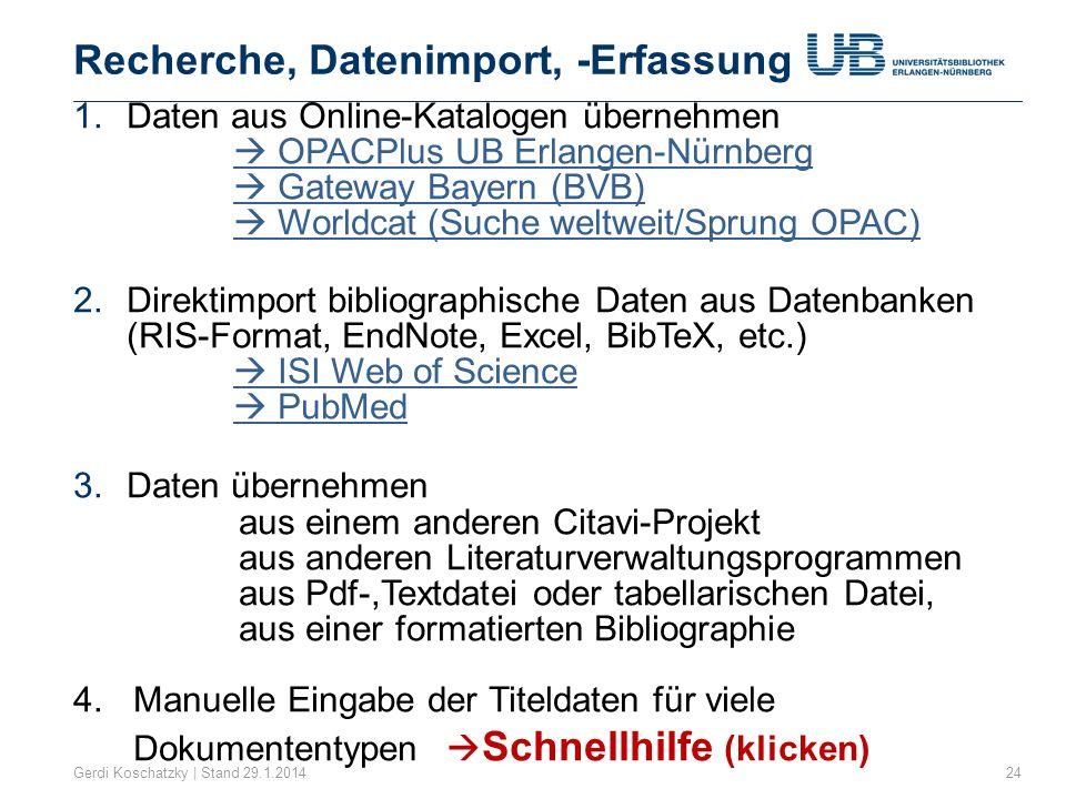 Recherche, Datenimport, -Erfassung