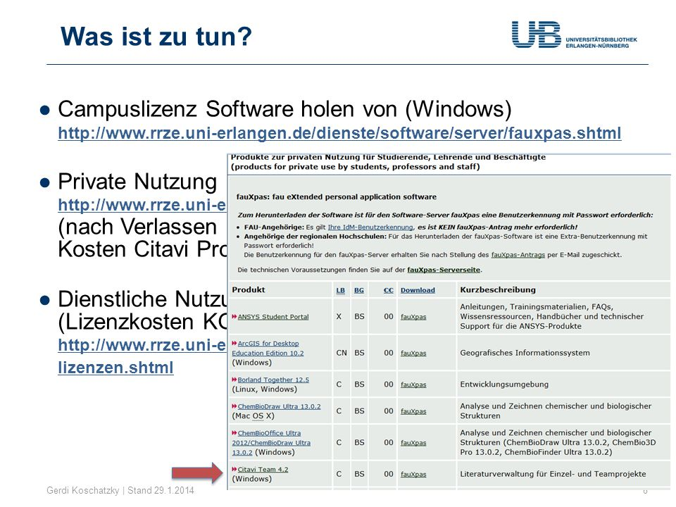 Was ist zu tun Campuslizenz Software holen von (Windows) http://www.rrze.uni-erlangen.de/dienste/software/server/fauxpas.shtml.