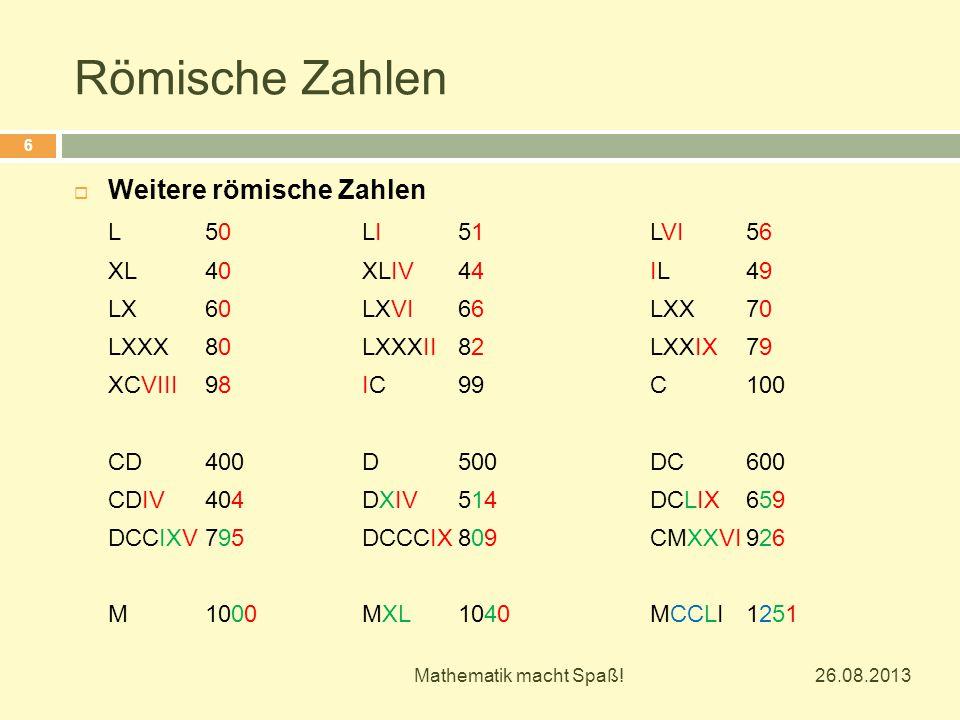 Römische Zahlen Weitere römische Zahlen L 50 LI 51 LVI 56